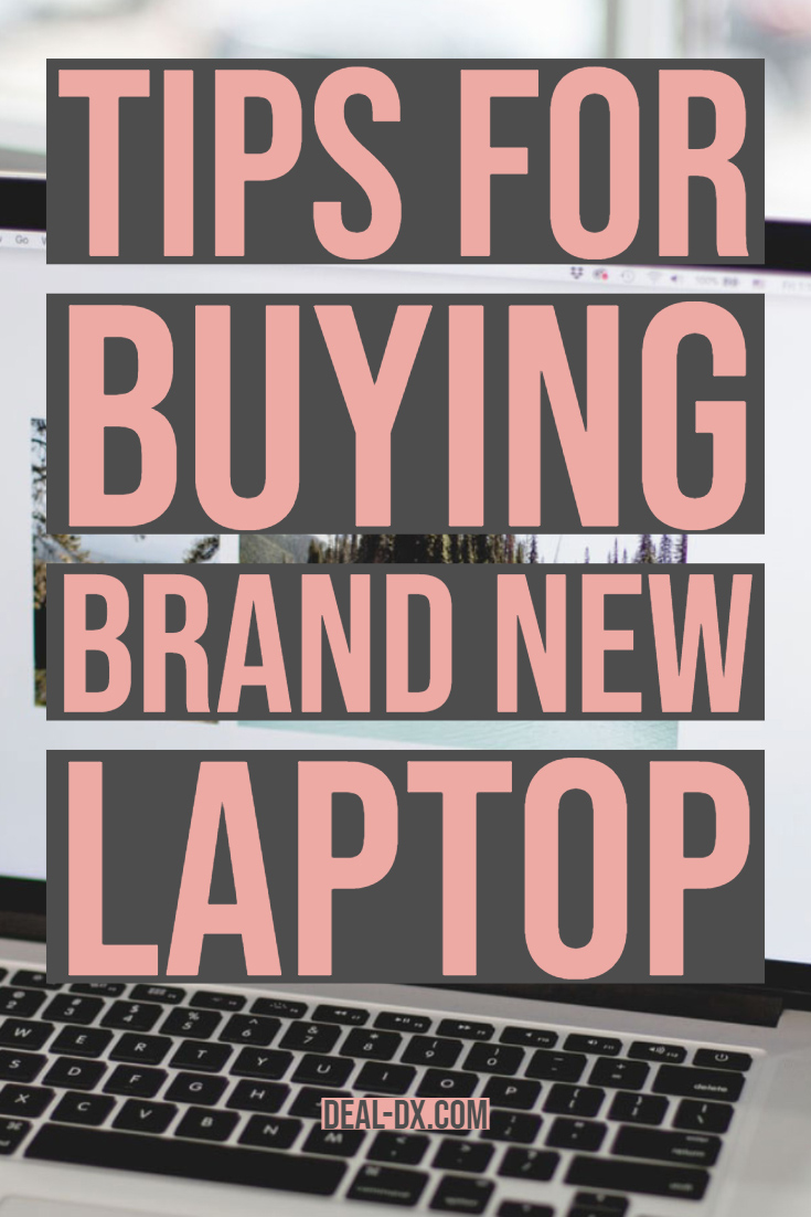 Tips For Buying Brand New Laptop