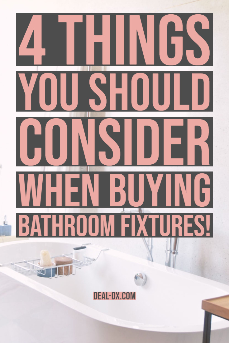 4 Things You Should Consider When Buying Bathroom Fixtures!