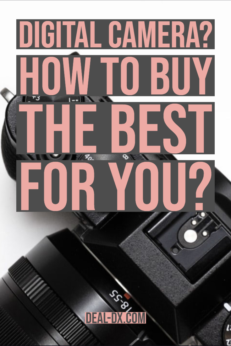 Digital Camera? How to Buy the Best  for You?
