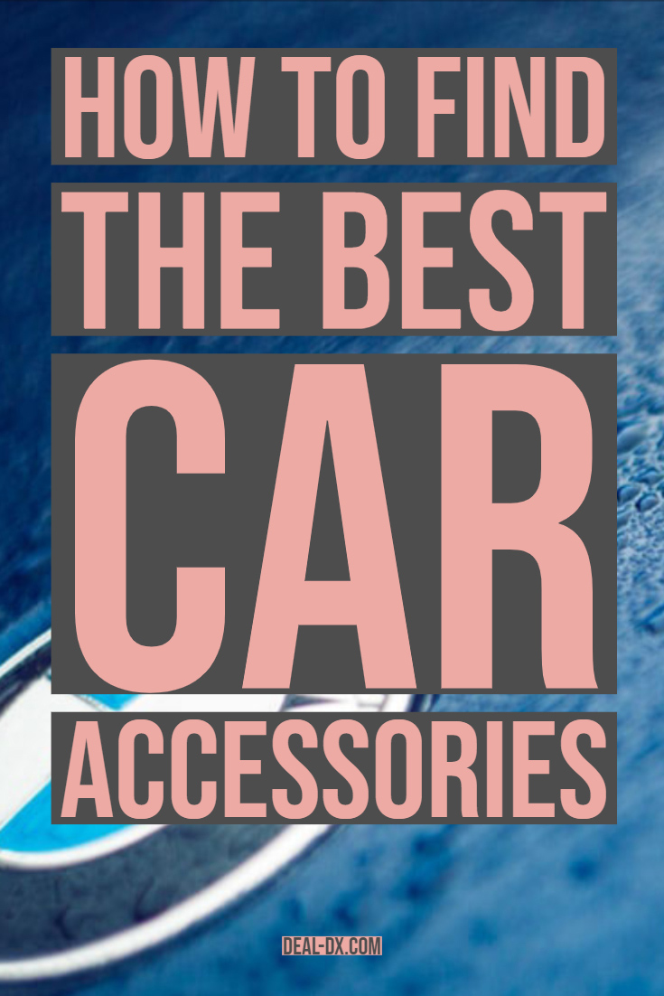 How To Find The Best Car Accessories